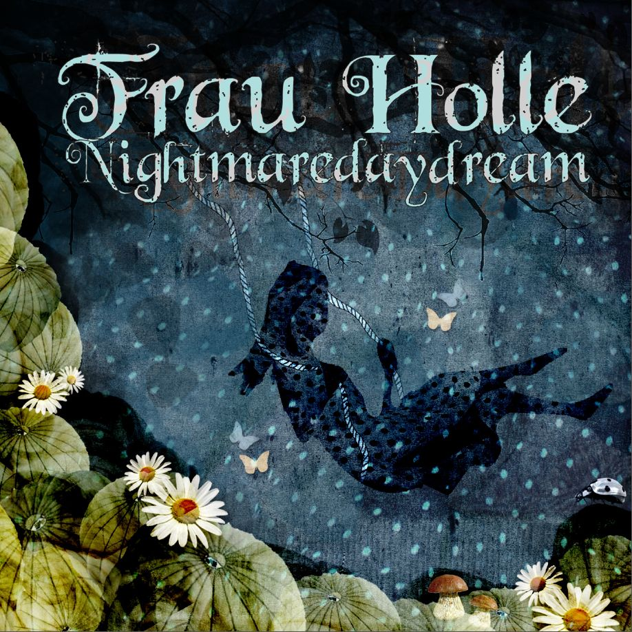 Frau Holle - Nightmaredaydream